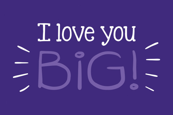 I love you Big!