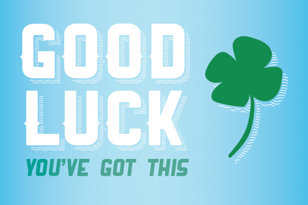 Good luck, you've got this