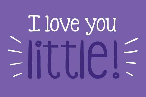 I love you little